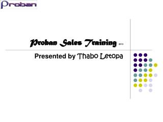 Proban Sales Training 2013