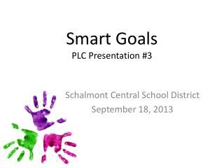 Smart Goals PLC Presentation #3