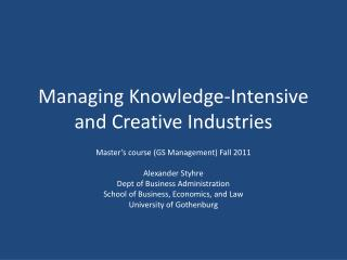 Managing Knowledge-Intensive  and  C reative  Industries