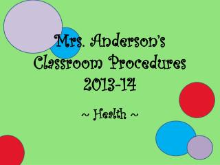 Mrs. Anderson's Classroom Procedures  2013-14