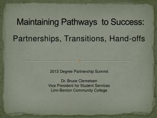 Maintaining Pathways  to Success:
