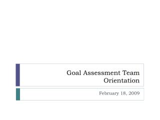 Goal Assessment Team Orientation