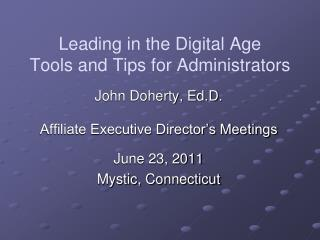 Leading in the Digital Age Tools and Tips for Administrators