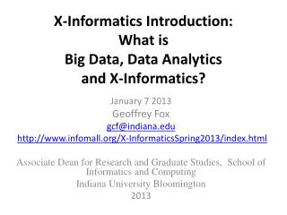 X-Informatics Introduction: What is Big Data, Data Analytics  and X-Informatics?