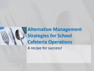 Alternative Management Strategies for School Cafeteria Operations