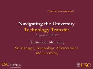 Navigating the University  Technology Transfer August 23, 2012