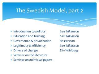 The Swedish  Model , part 2