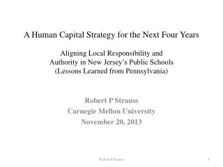 Robert P Strauss Carnegie Mellon University November 20, 2013