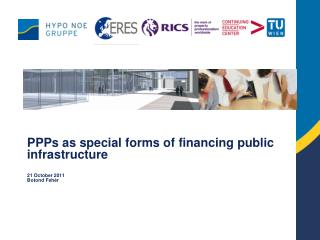 PPPs as special forms of financing public infrastructure 21 October 2011 Botond Fehér