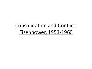 Consolidation and Conflict: Eisenhower, 1953- 1960