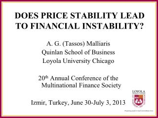 DOES PRICE STABILITY LEAD TO FINANCIAL INSTABILITY?