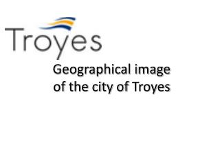 Geographical image of the city of  Troyes