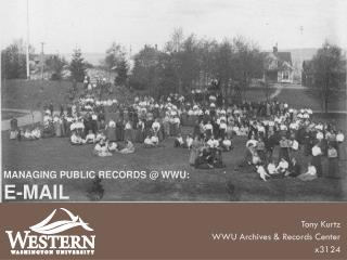 MANAGING PUBLIC RECORDS @ WWU: E-MAIL