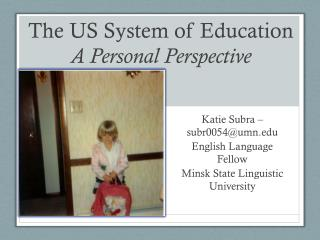The US System of Education   A Personal Perspective