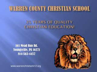 Warren County Christian School 35  YEARS OF QUALITY  CHRISTIAN EDUCATION!