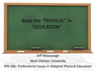 "Keep the ""PHYSICAL"" in ""EDUCATION"""