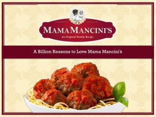 A Billion Reasons to Love  Mama Mancini's