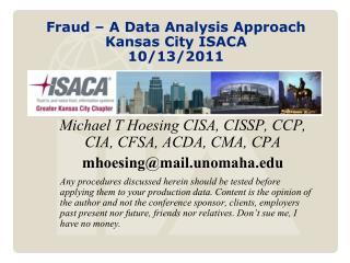 Fraud – A Data Analysis Approach Kansas City ISACA 10/13/2011