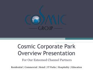 Cosmic Corporate Park  Overview Presentation