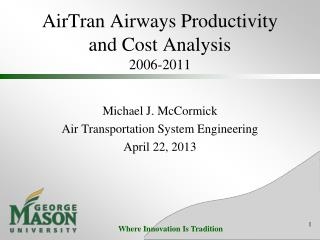 AirTran Airways Productivity and Cost Analysis 2006-2011