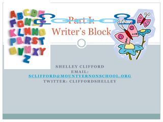 Part I: Writer's Block
