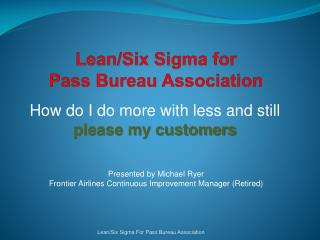 Lean/Six Sigma  for Pass Bureau Association