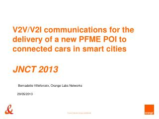 V2V/V2I communications for the delivery of a new PFME POI to connected cars in smart cities JNCT 2013
