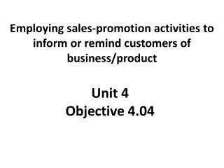 Employing sales-promotion activities to inform or remind customers of business/product