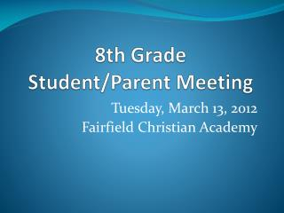 8th  Grade Student/Parent Meeting
