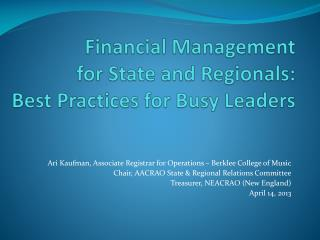 Financial Management for State and  Regionals : Best  Practices for Busy Leaders