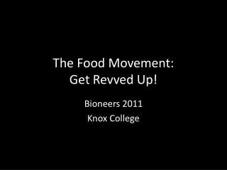 The Food Movement: Get Revved Up!