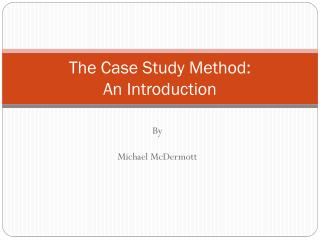 The Case Study Method:  An Introduction
