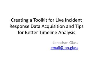 Creating a Toolkit for Live Incident Response Data Acquisition and Tips for Better Timeline Analysis