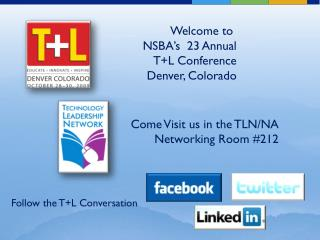 Welcome to  NSBA�s  23 Annual T+L Conference Denver, Colorado
