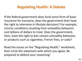 Regulating Health: A Debate