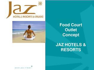Food Court  Outlet Concept JAZ HOTELS & RESORTS