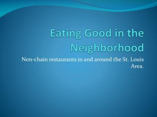 Eating Good in the Neighborhood