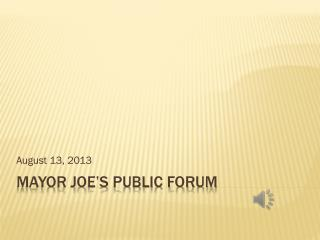 MAYOR JOE'S PUBLIC FORUM