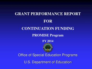 GRANT PERFORMANCE REPORT FOR CONTINUATION FUNDING  PROMISE Program FY 2014