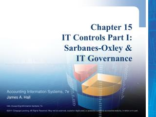 Chapter 15 IT Controls Part I:  Sarbanes-Oxley & IT Governance