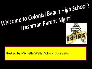 Welcome to Colonial Beach High School's  Freshman Parent Night!