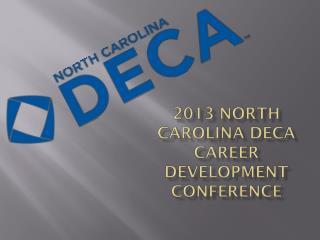 2013 North Carolina DECA Career Development Conference