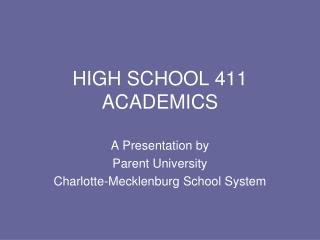 HIGH SCHOOL 411 ACADEMICS