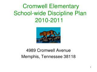 Cromwell Elementary  School-wide Discipline Plan  2010-2011