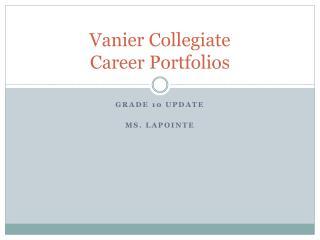 Vanier  Collegiate Career Portfolios