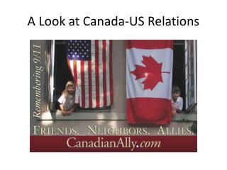A Look at Canada-US Relations