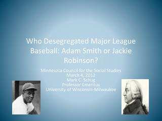 Who Desegregated Major League Baseball: Adam Smith or Jackie Robinson?