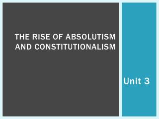 The Rise of  A bsolutism  and  Constitutionalism