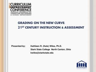 Grading on the New Curve: 21 st  Century Instruction & Assessment