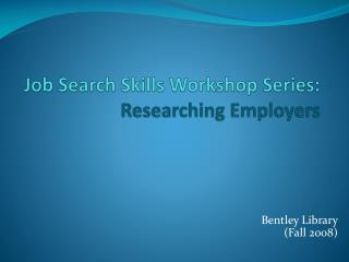 Job Search Skills Workshop Series: Researching Employers
